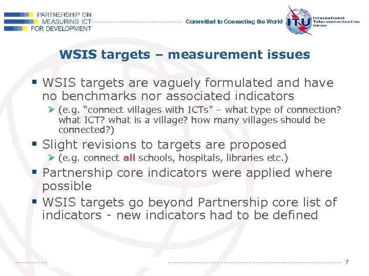 Committed to Connecting the World WSIS targets – measurement issues § WSIS targets are