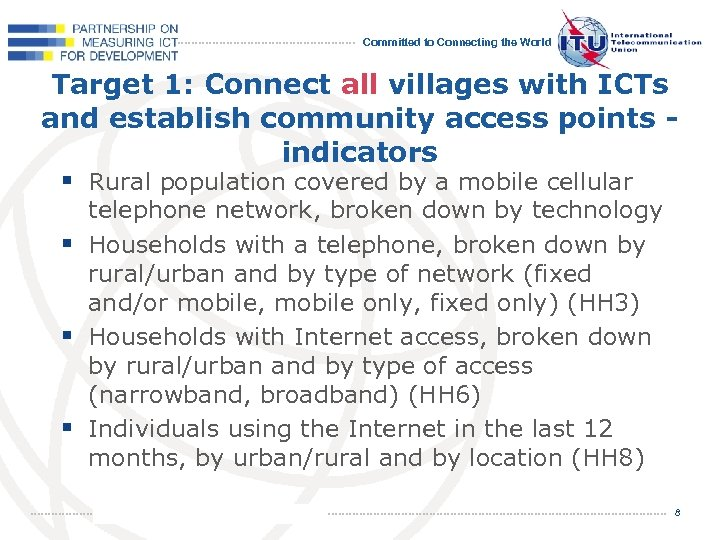 Committed to Connecting the World Target 1: Connect all villages with ICTs and establish