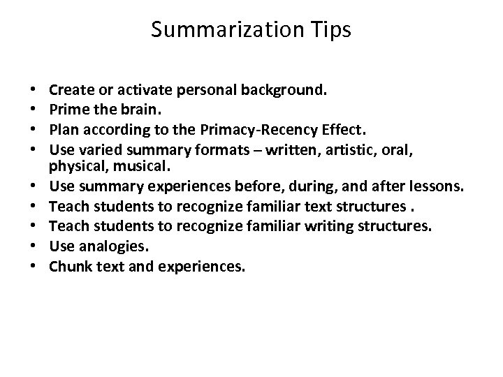 Summarization Tips • • • Create or activate personal background. Prime the brain. Plan
