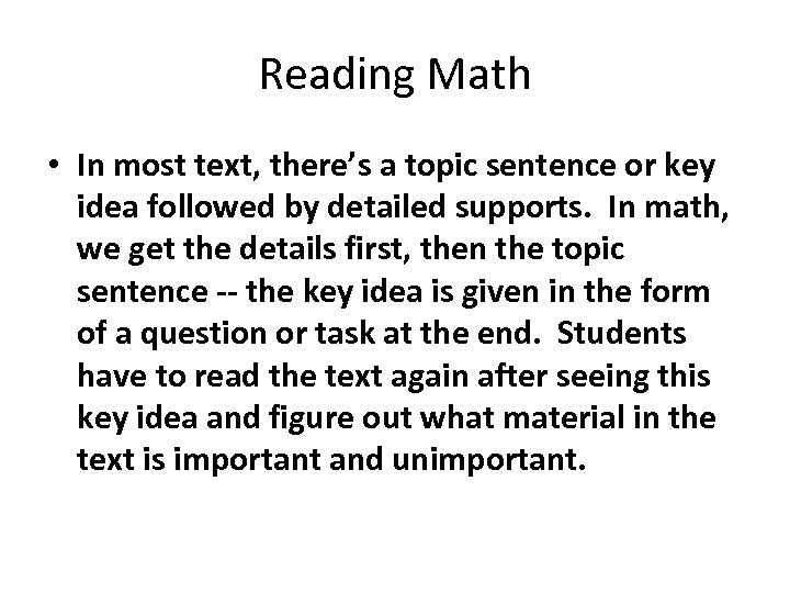 Reading Math • In most text, there's a topic sentence or key idea followed