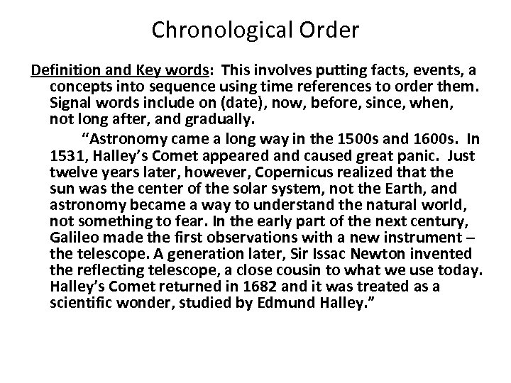 Chronological Order Definition and Key words: This involves putting facts, events, a concepts into