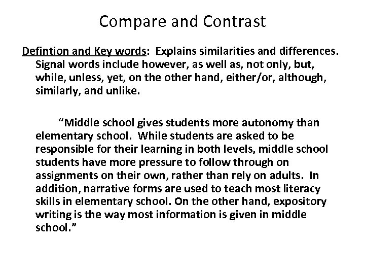 Compare and Contrast Defintion and Key words: Explains similarities and differences. Signal words include