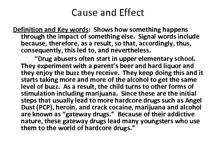 Cause and Effect Definition and Key words: Shows how something happens through the impact