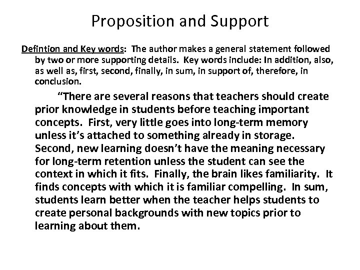 Proposition and Support Defintion and Key words: The author makes a general statement followed