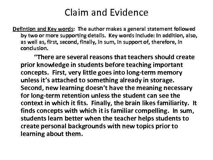 Claim and Evidence Defintion and Key words: The author makes a general statement followed