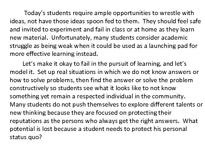 Today's students require ample opportunities to wrestle with ideas, not have those ideas