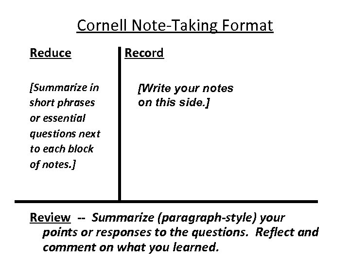 Cornell Note-Taking Format Reduce Record [Summarize in short phrases or essential questions next to