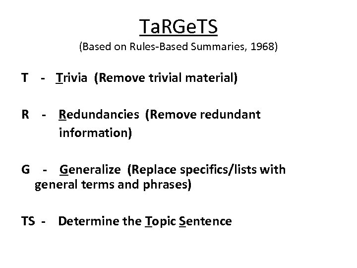 Ta. RGe. TS (Based on Rules-Based Summaries, 1968) T - Trivia (Remove trivial material)