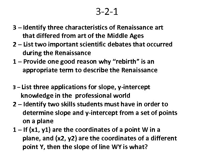 3 -2 -1 3 – Identify three characteristics of Renaissance art that differed from