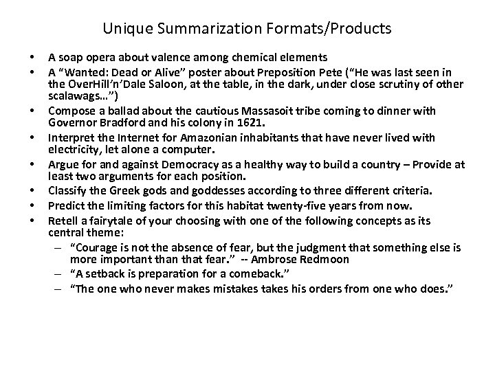 Unique Summarization Formats/Products • • A soap opera about valence among chemical elements A
