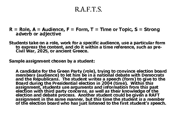R. A. F. T. S. R = Role, A = Audience, F = Form,