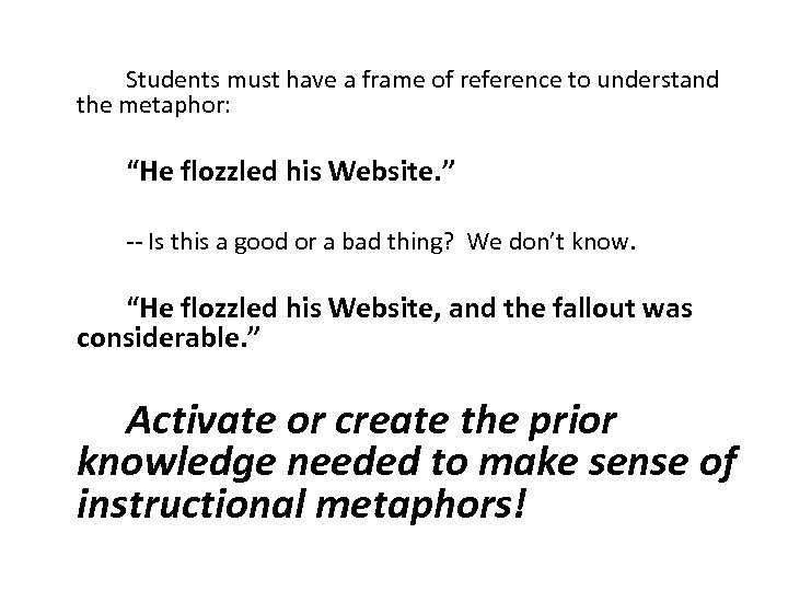 """Students must have a frame of reference to understand the metaphor: """"He flozzled"""