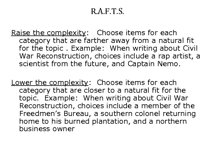 R. A. F. T. S. Raise the complexity: Choose items for each category that