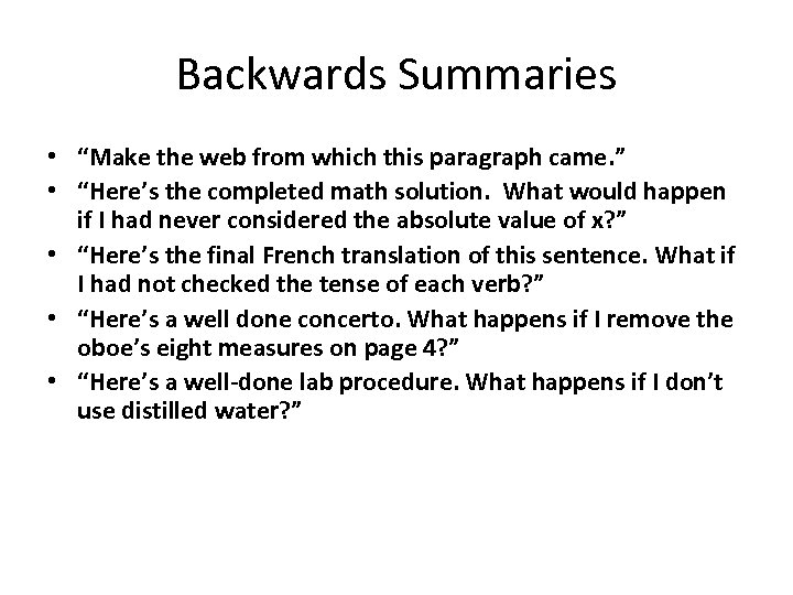 """Backwards Summaries • """"Make the web from which this paragraph came. """" • """"Here's"""