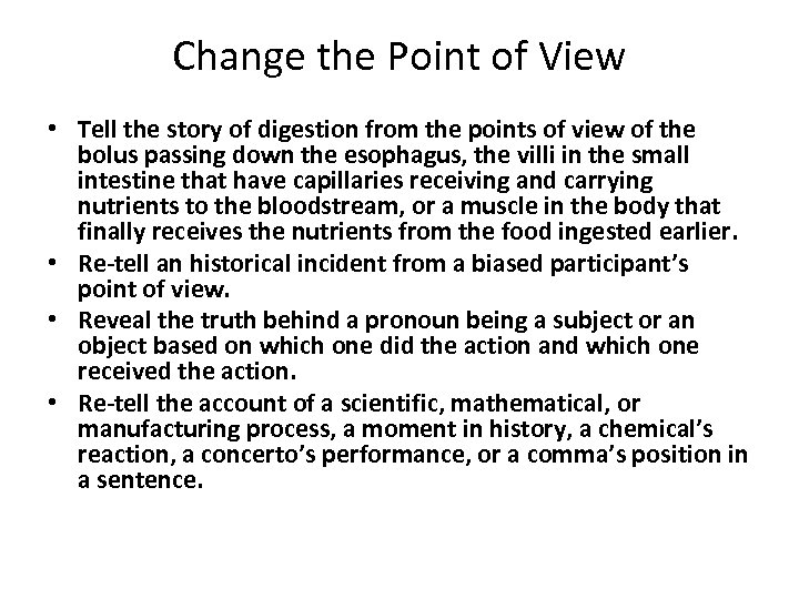 Change the Point of View • Tell the story of digestion from the points
