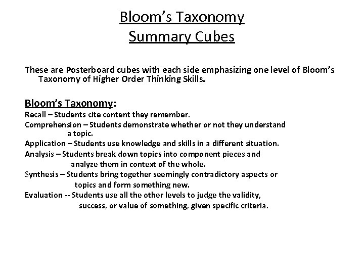Bloom's Taxonomy Summary Cubes These are Posterboard cubes with each side emphasizing one level