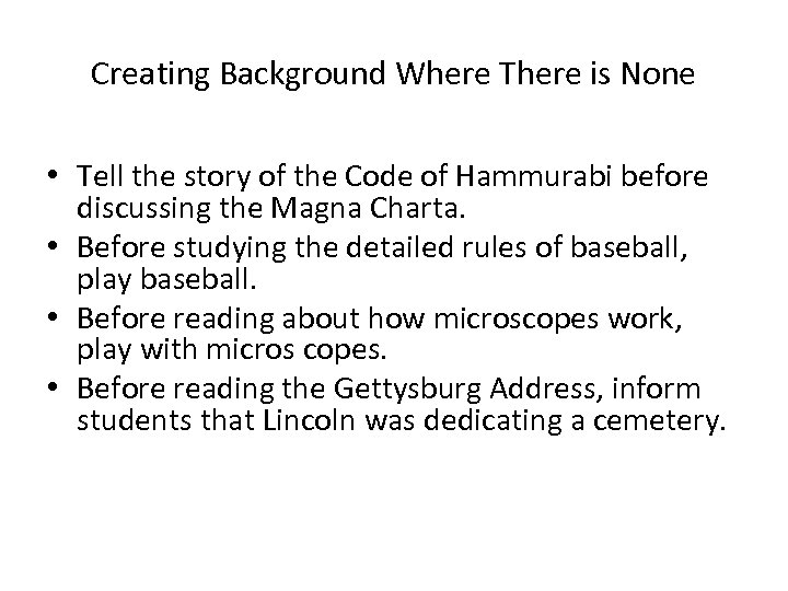 Creating Background Where There is None • Tell the story of the Code of