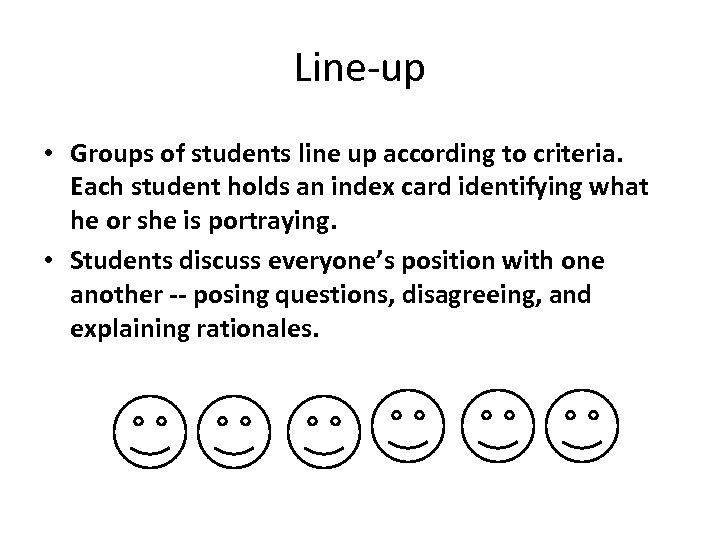 Line-up • Groups of students line up according to criteria. Each student holds an