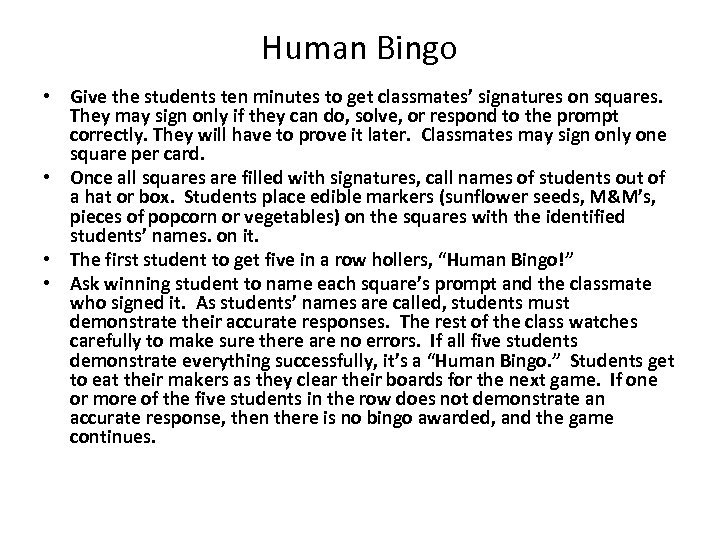 Human Bingo • Give the students ten minutes to get classmates' signatures on squares.