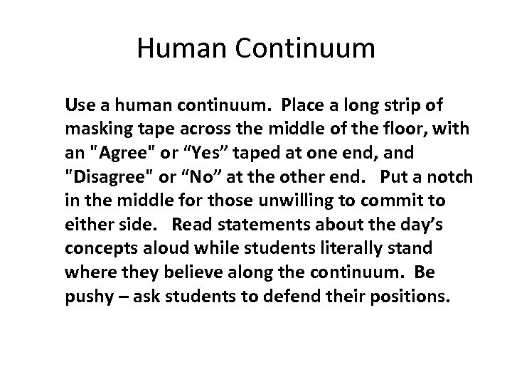 Human Continuum Use a human continuum. Place a long strip of masking tape across