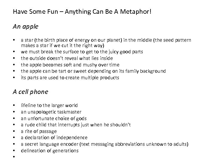 Have Some Fun – Anything Can Be A Metaphor! An apple • • •