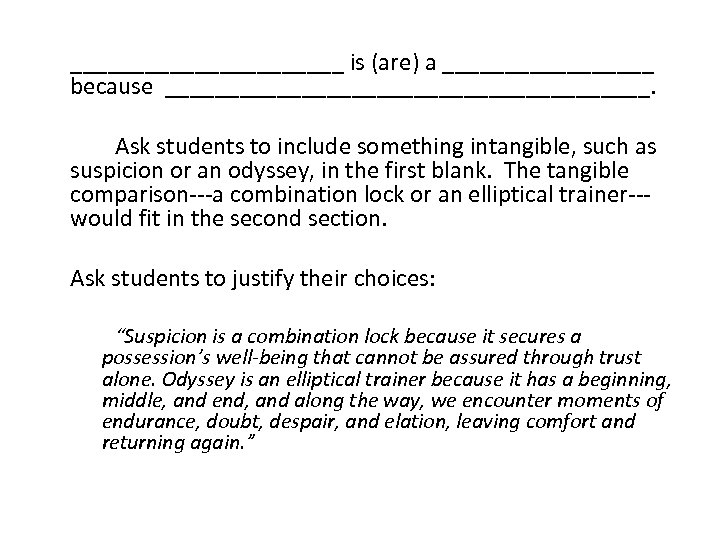___________ is (are) a _________ because ____________________. Ask students to include something intangible, such
