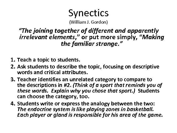 """Synectics (William J. Gordon) """"The joining together of different and apparently irrelevant elements, """""""
