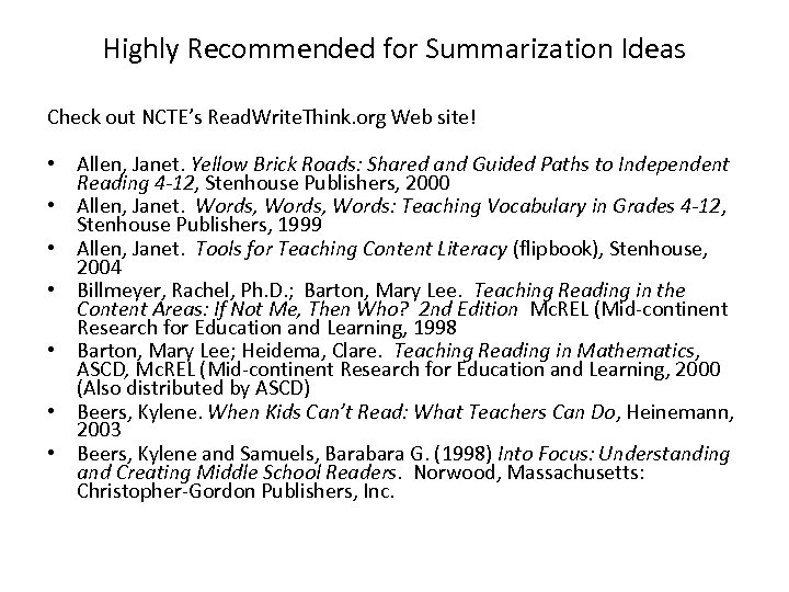 Highly Recommended for Summarization Ideas Check out NCTE's Read. Write. Think. org Web site!