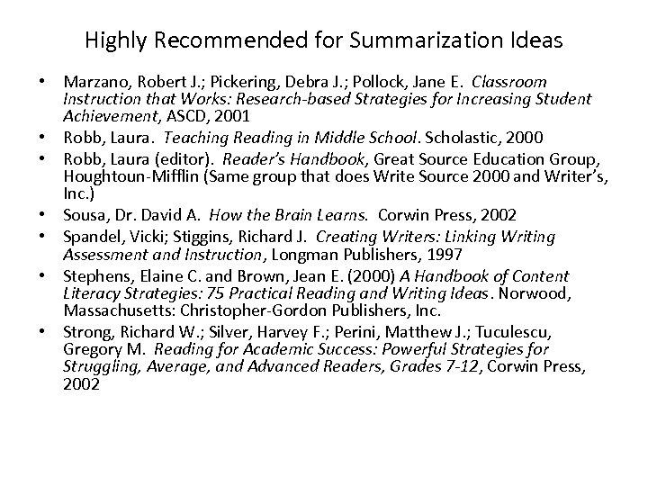Highly Recommended for Summarization Ideas • Marzano, Robert J. ; Pickering, Debra J. ;