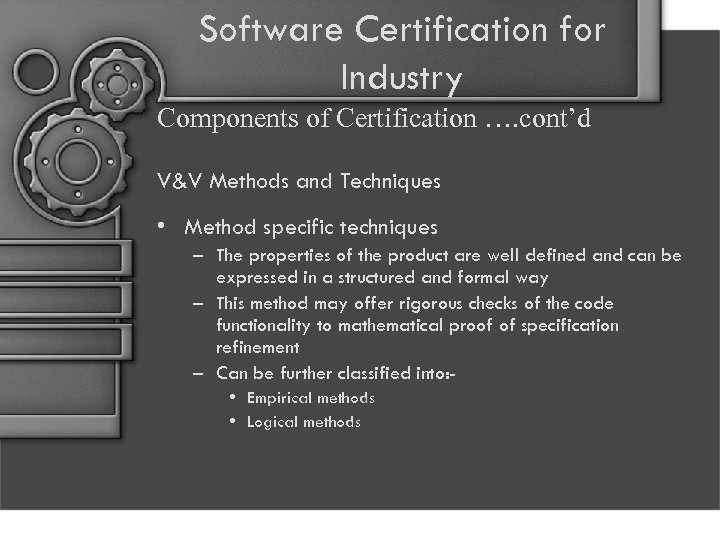 Software Certification for Industry Components of Certification …. cont'd V&V Methods and Techniques •