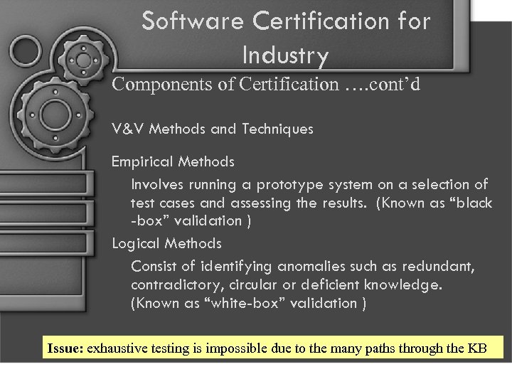 Software Certification for Industry Components of Certification …. cont'd V&V Methods and Techniques Empirical