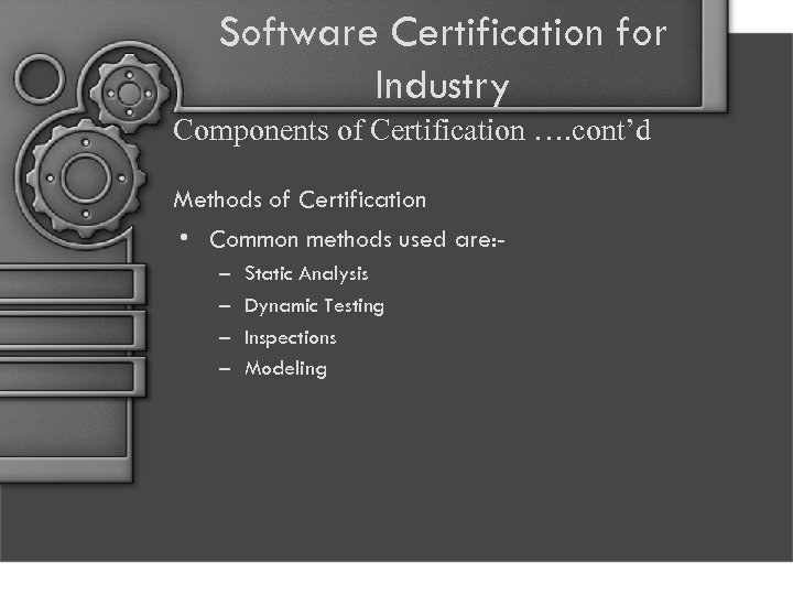 Software Certification for Industry Components of Certification …. cont'd Methods of Certification • Common