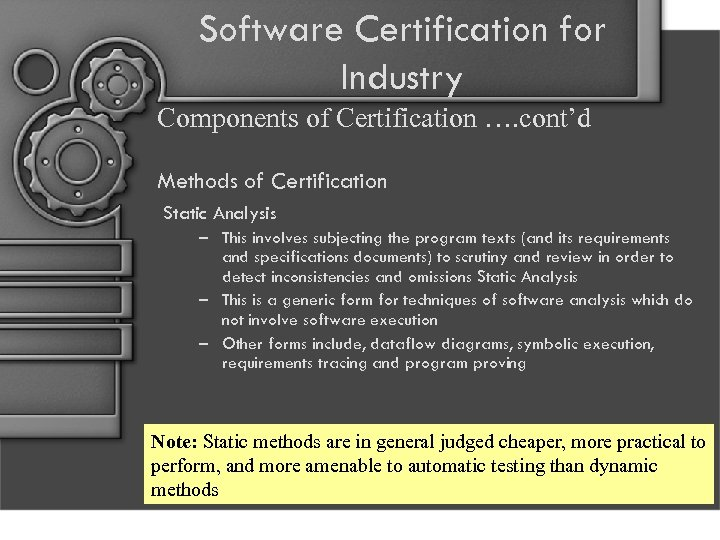 Software Certification for Industry Components of Certification …. cont'd Methods of Certification Static Analysis