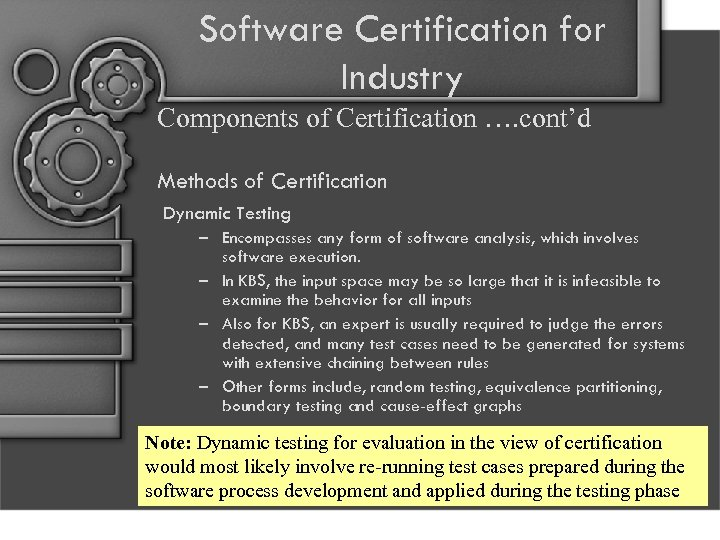 Software Certification for Industry Components of Certification …. cont'd Methods of Certification Dynamic Testing