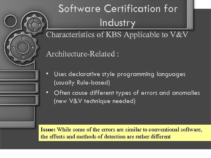Software Certification for Industry Characteristics of KBS Applicable to V&V Architecture-Related : • Uses