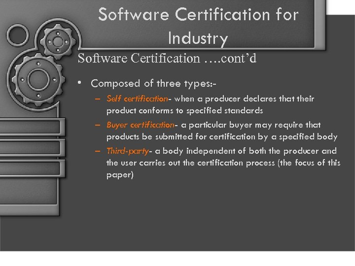 Software Certification for Industry Software Certification …. cont'd • Composed of three types: –