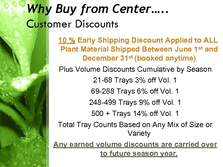 Why Buy from Center…. . Customer Discounts 10 % Early Shipping Discount Applied to