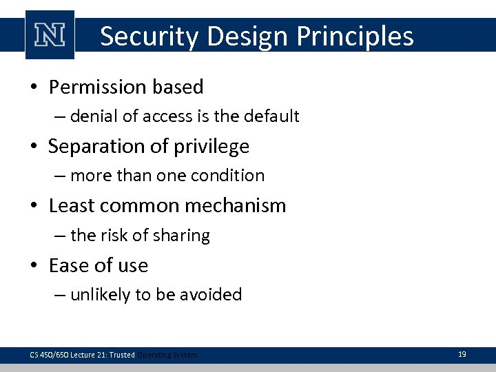 Security Design Principles • Permission based – denial of access is the default •