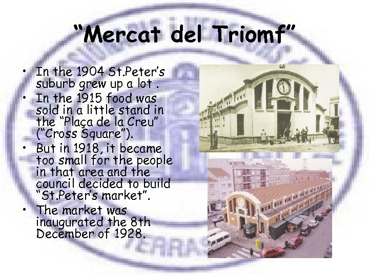"""Mercat del Triomf"" • In the 1904 St. Peter's suburb grew up a lot."
