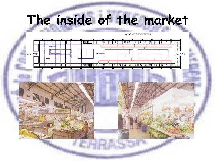 The inside of the market