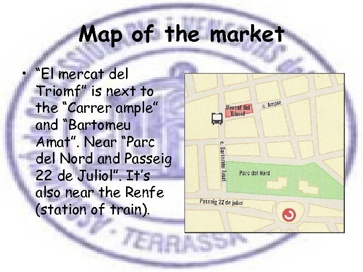 "Map of the market • ""El mercat del Triomf"" is next to the ""Carrer"