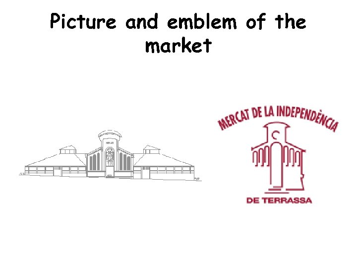 Picture and emblem of the market