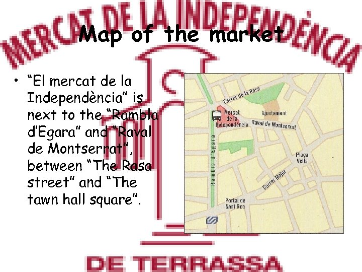 "Map of the market • ""El mercat de la Independència"" is next to the"