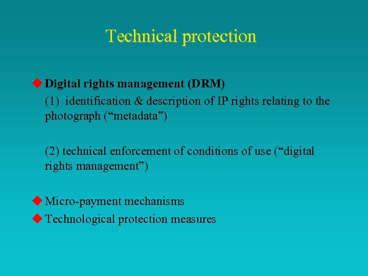 Technical protection u Digital rights management (DRM) (1) identification & description of IP rights