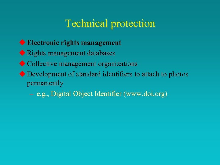 Technical protection u Electronic rights management u Rights management databases u Collective management organizations