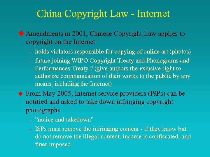 China Copyright Law - Internet u Amendments in 2001, Chinese Copyright Law applies to