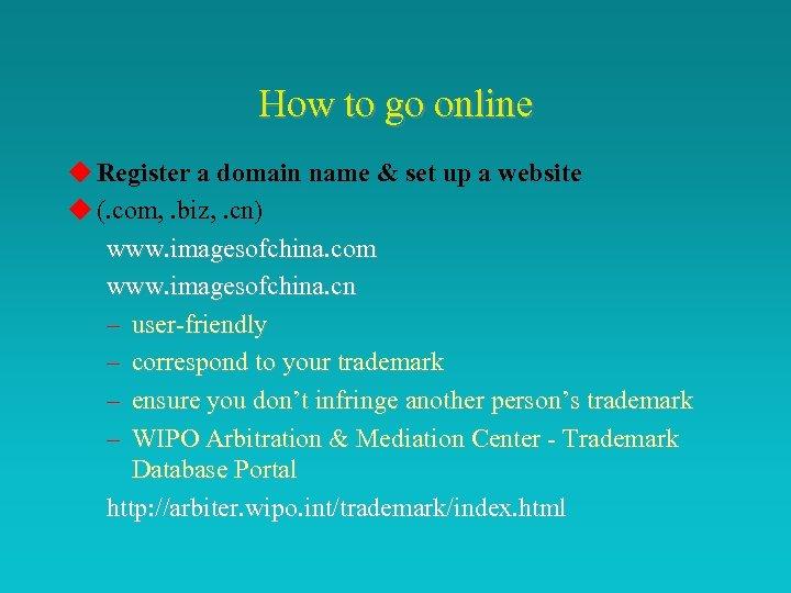 How to go online u Register a domain name & set up a website