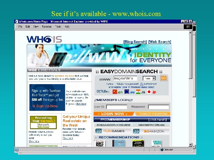 See if it's available - www. whois. com