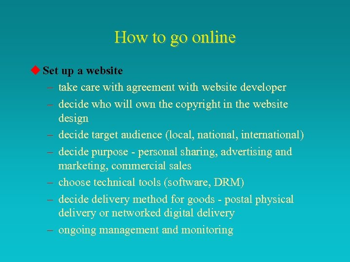 How to go online u Set up a website – take care with agreement