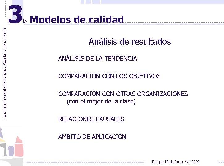 Conceptos generales de calidad. Modelos y herramientas 3 Modelos de calidad Análisis de resultados